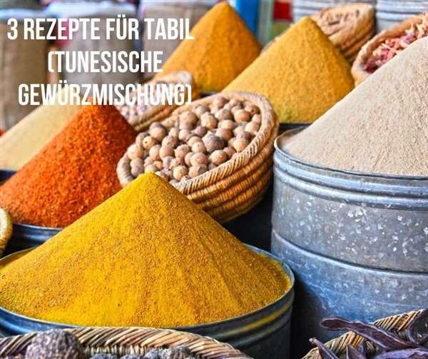 Tabil - 3 Rezepte für die tunesische Gewürzmischung