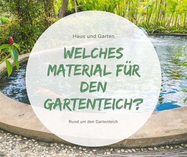 Welches Material für den Gartenteich?
