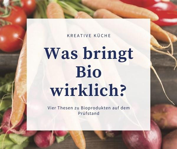 Was bringt Bio wirklich?