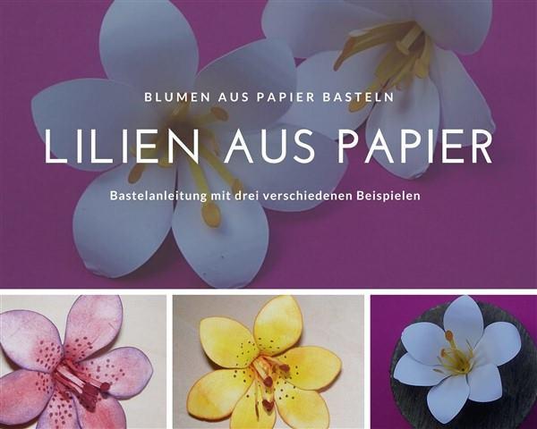 Papierblumen basteln: Lilien