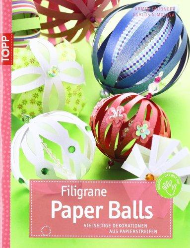 Filigrane Paper Balls: Vielseitige Dekorationen aus Papierstreifen