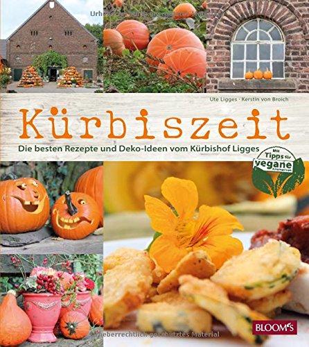 Kürbiszeit: Die besten Rezepte und Dekoideen vom Kürbishof Ligges