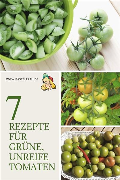 7 Rezepte für grüne, unreife Tomaten