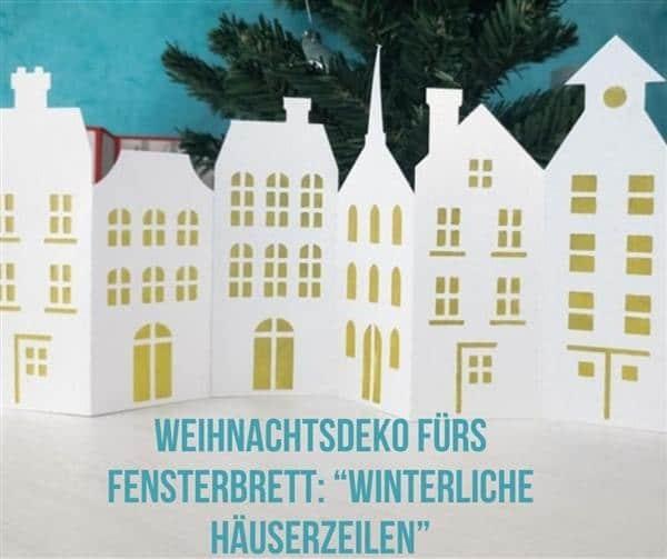 """Weihnachtsdeko fürs Fensterbrett: """"Winterliche Häuserzeilen"""""""