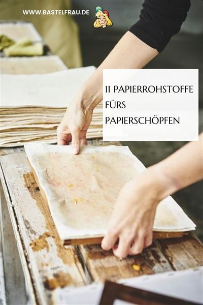 11 Papierrohstoffe fürs Papierschöpfen