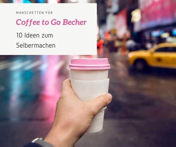Coffee to go Bechermanschette selber machen