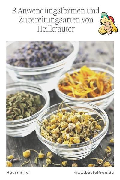 8 Anwendungsformen und Zubereitungsarten von Heilkräuter