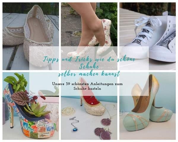 Unsere 39 schönsten Anleitungen zum Schuhe basteln: Tipps und Tricks wie du schöne Schuhe selber machen kannst
