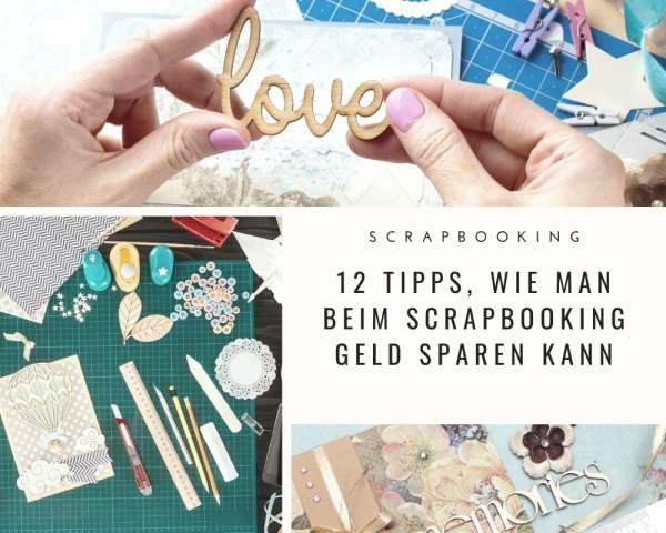12 Tipps, wie man bei Scrapbooking Geld sparen kann