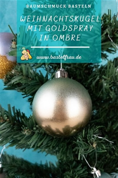Baumschmuck basteln: Weihnachtskugel mit Goldspray