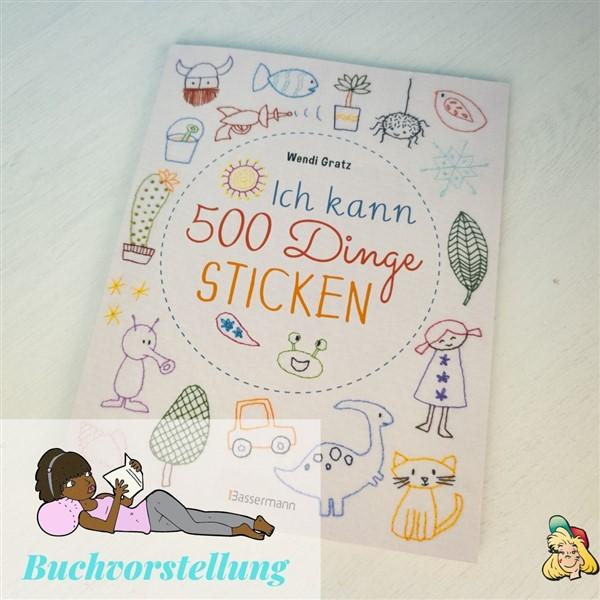 """Sticken lernen: Buchvorstellung zu """"Ich kann 500 Dinge sticken"""""""
