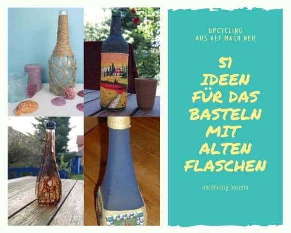 51 Ideen für das Basteln mit alten Flaschen