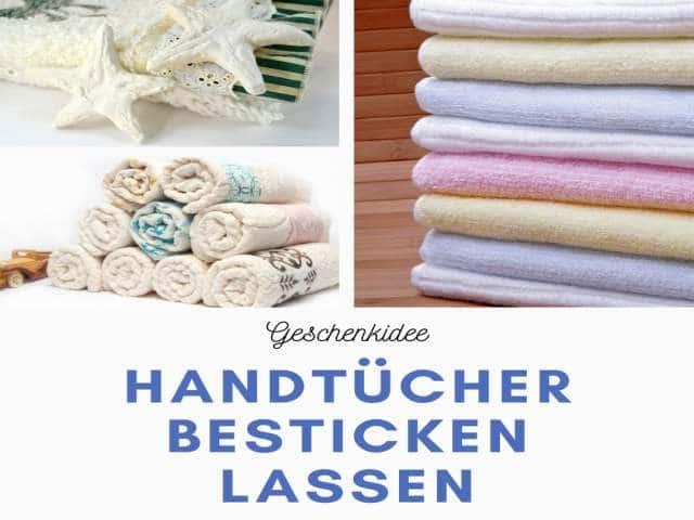 Geschenkidee – Handtücher besticken lassen
