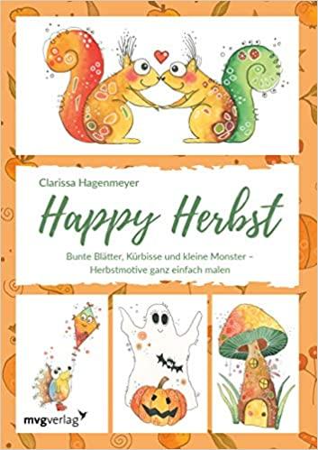Happy Herbst: Bunte Blätter, Kürbisse und kleine Monster – Herbstmotive ganz einfach malen