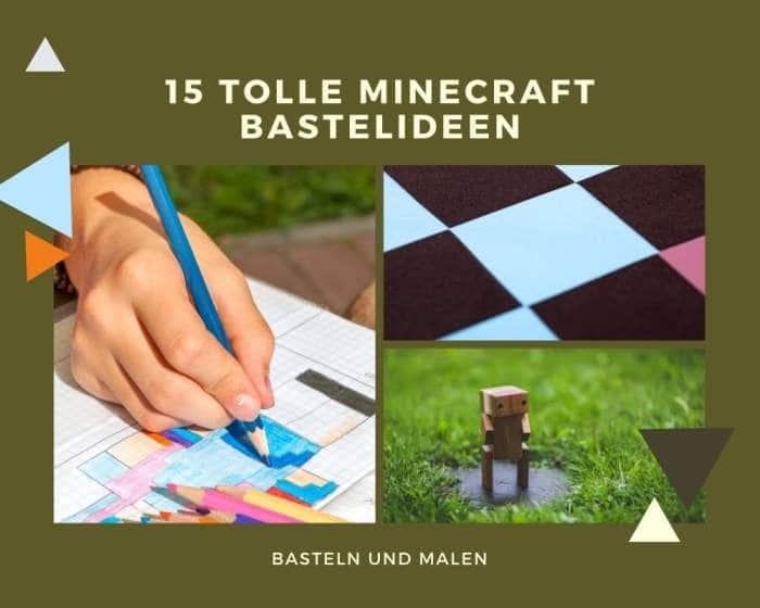 15 tolle Minecraft Bastelideen