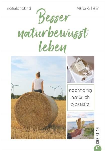 Buchvorstellung - Besser naturbewusst leben