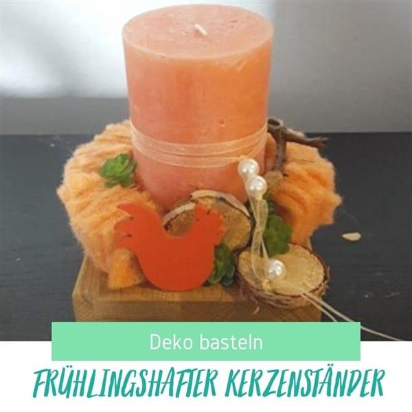 Deko basteln frühlingshafter Kerzenständer; Osterdeko