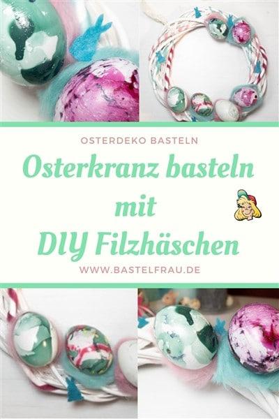 Osterkranz basteln mit Filzhäschen und Nagellack-Eiern