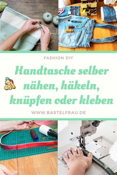 Handtaschen selber machen - nähen, häkeln, knüpfen oder kleben