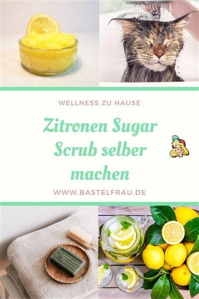 Zitronen Sugar Scrubs selber machen: Körperpeeling mit Zucker selber machen