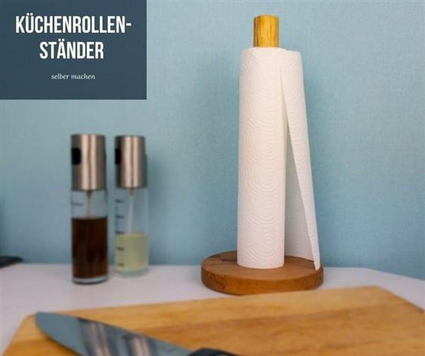 Küchenrollen-Ständer selber machen